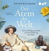 Der Atem der Welt. Johann Wolfgang Goethe und die Erfahrung der Natur