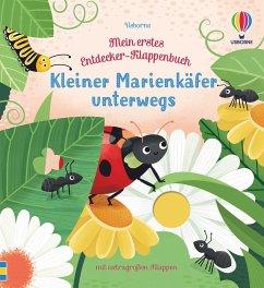 Mein erstes Entdecker-Klappenbuch: Kleiner Marienkäfer unterwegs - Milbourne, Anna