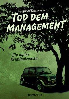 Tod dem Management - Kaltenecker, Siegfried