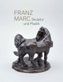 Franz Marc. Skulptur und Plastik