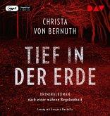 Tief in der Erde. Kriminalroman nach einer wahren Begebenheit, 1 Audio-CD, 1 MP3