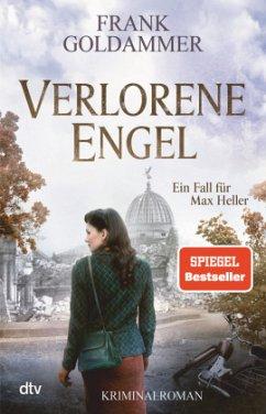Verlorene Engel / Max Heller Bd.6 - Goldammer, Frank