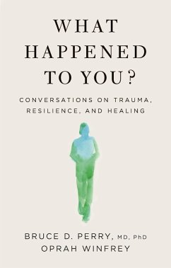 What Happened to You? - Winfrey, Oprah;Perry, Bruce D.