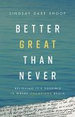 Better Great Than Never (eBook, ePUB)