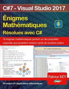 Enigmes mathematiques resolues avec C# - rey, patrice