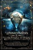 Weihnachtsstern & Winterglitzern (Anthologie) (eBook, ePUB)