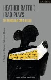 Heather Raffo's Iraq Plays: The Things That Can't Be Said (eBook, PDF)