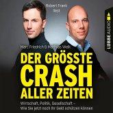 Der größte Crash aller Zeiten - Wirtschaft, Politik, Gesellschaft. Wie Sie jetzt noch Ihr Geld schützen können (Ungekürzt) (MP3-Download)