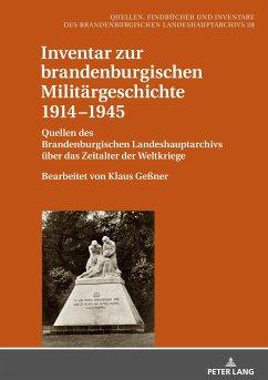 Inventar zur brandenburgischen Militärgeschichte 1914-1945