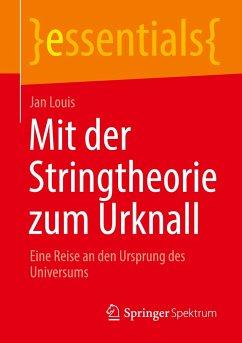 Mit der Stringtheorie zum Urknall - Louis, Jan