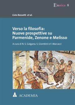 Verso la filosofia: Nuove prospettive su Parmenide, Zenone e Melisso - Rossetti et al., Livio