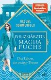 Das Leben, ein ewiger Traum / Die Polizeiärztin Bd.1 (eBook, ePUB)