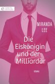 Die Eiskönigin und der Milliardär (eBook, ePUB)
