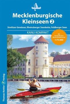 Kanu Kompakt Mecklenburgische Kleinseen 2 - Kettler, Thomas;Hillmann, Carola