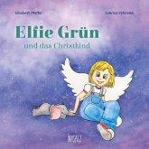 Elfie Grün und das Christkind