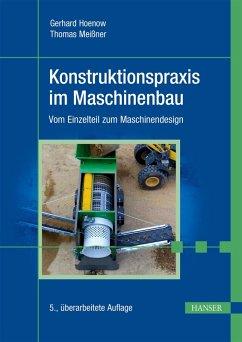 Konstruktionspraxis im Maschinenbau (eBook, PDF) - Hoenow, Gerhard; Meißner, Thomas