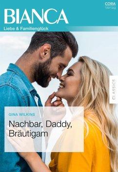 Nachbar, Daddy, Bräutigam (eBook, ePUB) - Wilkins, Gina