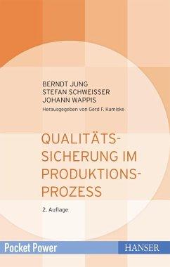 Qualitätssicherung im Produktionsprozess (eBook, PDF) - Jung, Berndt; Schweißer, Stefan; Wappis, Johann