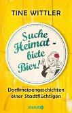 Suche Heimat - biete Bier! (eBook, ePUB)