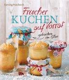 Frischer Kuchen auf Vorrat - gebacken im Glas. Mindestens 6 Monate haltbar (eBook, ePUB)