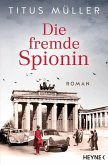 Die fremde Spionin / Die Spionin Bd.1 (eBook, ePUB)