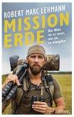 Mission Erde - Die Welt ist es wert, um sie zu kämpfen (eBook, ePUB)