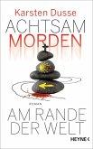 Achtsam morden am Rande der Welt / Achtsam morden Bd.3 (eBook, ePUB)