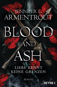 Blood and Ash / Liebe kennt keine Grenzen Bd.1 (eBook, ePUB) - Armentrout, Jennifer L.