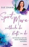 Spirit Move - Entdecke die Kraft in dir (eBook, ePUB)