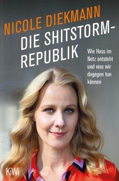 Die Shitstorm-Republik - Diekmann, Nicole