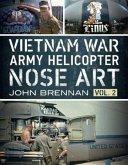 Vietnam War Army Helicopter Nose Art, Vol 2