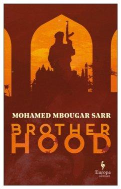 Brotherhood - Sarr, Mohamed Mbougar