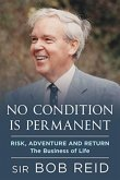 No Condition Is Permanent: Risk, Adventure and Return: The Business of Life