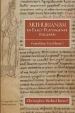 Arthurianism in Early Plantagenet England - from Henry II to Edward I