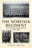 The Norfolk Regiment on the Western Front: 1914-1918