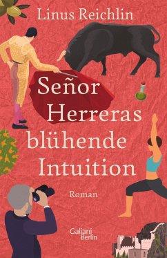 SeñorHerreras blühende Intuition (eBook, ePUB) - Reichlin, Linus