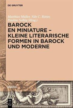 Barock en miniature - Kleine literarische Formen in Barock und Moderne (eBook, ePUB)