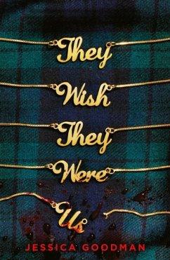 They Wish They Were Us - Goodman, Jessica