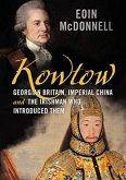Kowtow: Georgian Britain, Imperial China and the Irishman Who Introduced Them