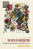 The Myth of Abstraction: The Hidden Origins of Abstract Art in German Literature