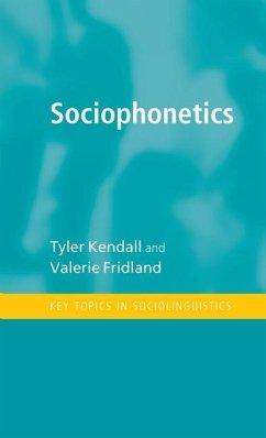 Sociophonetics - Kendall, Tyler; Fridland, Valerie