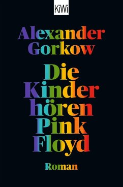 Die Kinder hören Pink Floyd (eBook, ePUB) - Gorkow, Alexander
