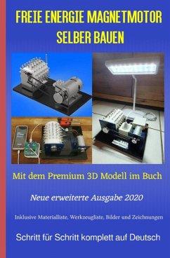 Freie Energie Magnetmotor selber bauen (eBook, ePUB) - Weinand, Sonja; Weinand-Diez, Patrick