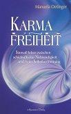 Karma und Freiheit: Sinnvoll leben zwischen schicksalhafter Notwendigkeit und freier Selbstbestimmung (eBook, ePUB)