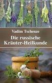 Die russische Kräuter-Heilkunde (eBook, ePUB)
