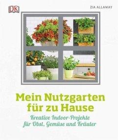 Mein Nutzgarten für zu Hause (Mängelexemplar) - Allaway, Zia