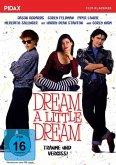 Dream A Little Dream-Träume und vergiss!