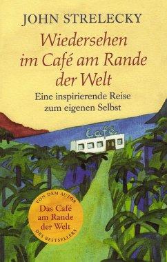 Wiedersehen im Café am Rande der Welt (eBook, ePUB) - Strelecky, John