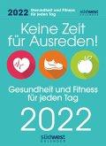 Keine Zeit für Ausreden! Gesundheit und Fitness für jeden Tag. 2022 Tagesabreißkalender