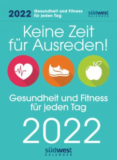 Keine Zeit für Ausreden! Gesundheit und Fitness für jeden Tag. 2022 Tagesabreißkalender - Hartwig, Annette
